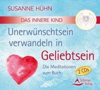 Das Innere Kind - Unerwünschtsein verwandeln in Geliebtsein, 2 Audio-CDs_small