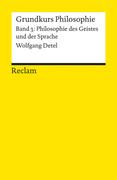Grundkurs Philosophie. Band 3: Philosophie des Geistes und der Sprache_small