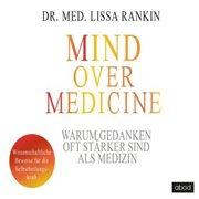 Mind over Medicine - Warum Gedanken oft stärker sind als Medizin, Audio-CD_small