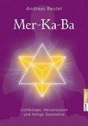 Mer-Ka-Ba - Lichtkörper, Herzensraum und heilige Geometrie_small