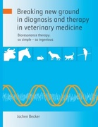 Breaking new ground in diagnosis and therapy in veterinary medicine