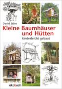 Kleine Baumhäuser und Hütten kinderleicht gebaut_small
