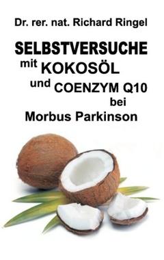 Selbstversuche mit KOKOSÖL u. COENZYM Q10 bei Morbus Parkinson