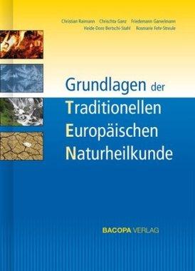 Grundlagen der Traditionellen Europäischen Naturheilkunde