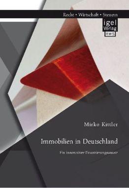 Immobilien in Deutschland: Ein innovativer Finanzierungsansatz