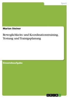 Beweglichkeits- und Koordinationstraining. Testung und Trainigsplanung