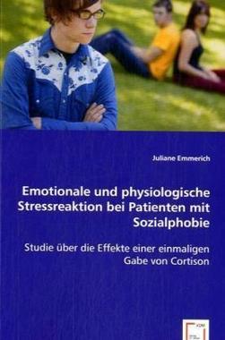 Emotionale und physiologische Stressreaktion bei Patienten mit Sozialphobie