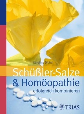 Schüssler-Salze & Homöopathie erfolgreich kombinieren