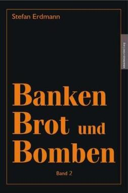 Banken, Brot und Bomben. Bd.2