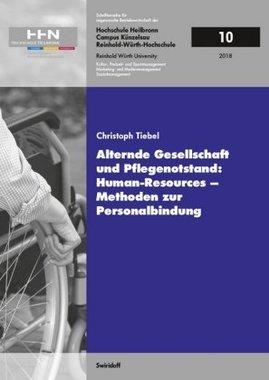 Alternde Gesellschaft und Pflegenotstand: Human - Resources - Methoden zur Personalbindung