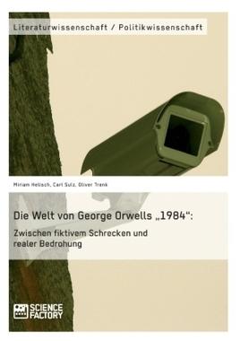 Die Welt von George Orwells 1984: Zwischen fiktivem Schrecken und realer Bedrohung