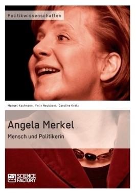 Angela Merkel. Mensch und Politikerin