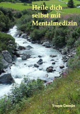 Heile dich selbst mit Mentalmedizin