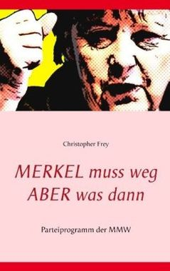 Merkel Muss Weg Aber Was Dann Kopp Verlag