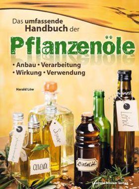 Das umfassende Handbuch der Pflanzenöle