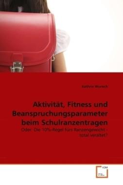 Aktivität, Fitness und Beanspruchungsparameter beim Schulranzentragen
