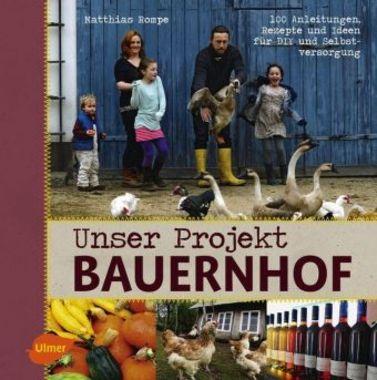 Werbung: Unser Projekt Bauernhof: 100 Anleitungen, Rezepte und Ideen für DIY und Selbstversorgung / Bild: Kopp-Verlag