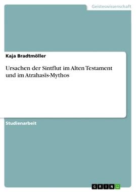 Ursachen der Sintflut im Alten Testament und im Atrahasis-Mythos
