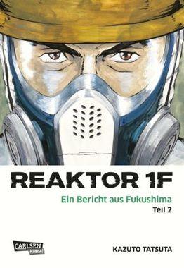 Reaktor 1F - Ein Bericht aus Fukushima. Bd.2