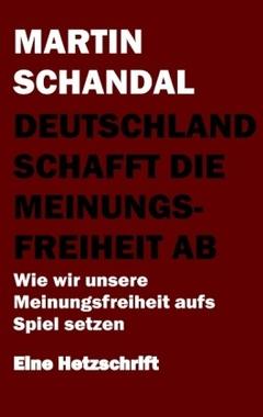 Deutschland schafft die Meinungsfreiheit ab