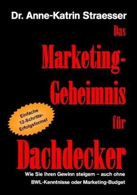 Das Marketing-Geheimnis für Dachdecker