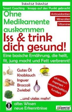 Ohne Medikamente auskommen: Iss und trink dich gesund!