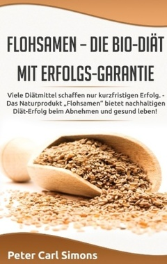 Flohsamen - die Bio-Diät mit Erfolgs-Garantie