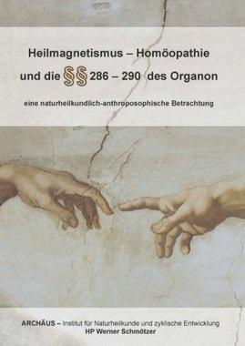 Heilmagnetismus - Homöopathie und die Paragrafen 286 - 290 des Organon