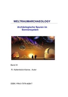 WELTRAUMARCHAEOLOGY Archäologische Spuren im Sonnensystem