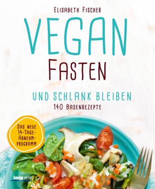 Vegan fasten und schlank bleiben