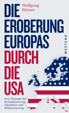Die Eroberung Europas durch die USA