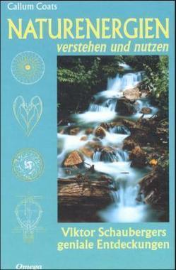 Viktor Schauberger: Naturenergien verstehen und nutzen