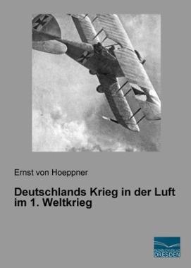 Deutschlands Krieg in der Luft im 1. Weltkrieg