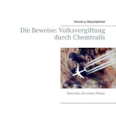 Die Beweise: Volksvergiftung durch Chemtrails