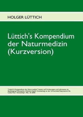 Lüttich's Kompendium der Naturmedizin (Kurzversion)