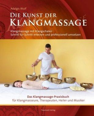 Die Kunst der Klangmassage - Das neue Praxisbuch Klangmassage