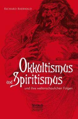 Okkultismus und Spiritismus und ihre weltanschaulichen Folgen