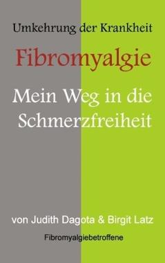 Die Umkehrung der Krankheit - Fibromyalgie
