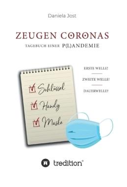 Zeugen Coronas - Tagebuch einer P(l)andemie