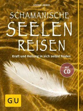 Schamanische Seelenreisen, m. Audio-CD