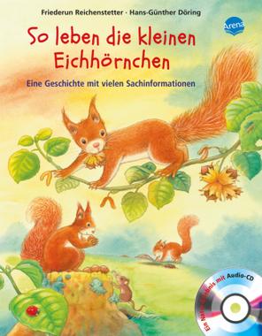 So leben die kleinen Eichhörnchen, m. Audio-CD