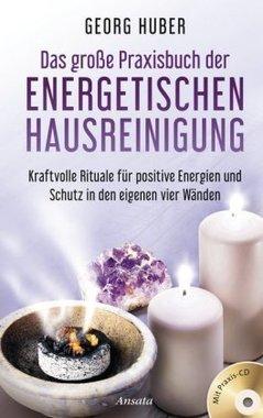 Das große Praxisbuch der energetischen Hausreinigung, mit Praxis-Audio-CD
