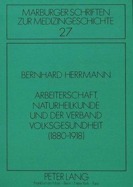 Arbeiterschaft, Naturheilkunde und der Verband Volksgesundheit (1880-1918)