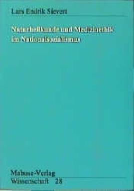 Naturheilkunde und Medizinethik im Nationalsozialismus