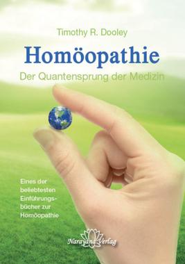 Homöopathie - Der Quantensprung der Medizin