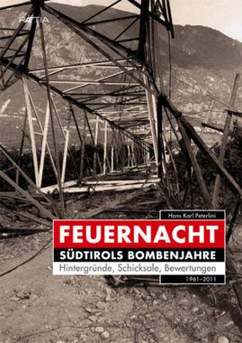 Feuernacht. Südtirols Bombenjahre
