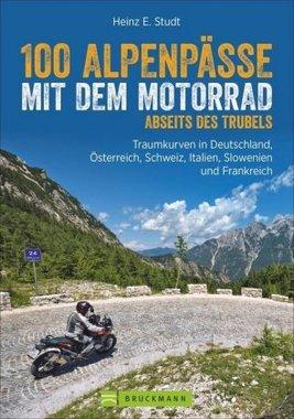 100 Alpenpässe mit dem Motorrad abseits des Trubels
