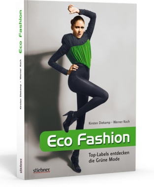 Eco Fashion - Top-Labels entdecken die Grüne Mode