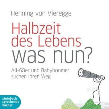 Halbzeit des Lebens - was nun?, 2 Audio-CDs