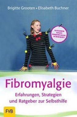 Fibromyalgie - Erfahrungen, Strategien und Ratgeber zur Selbsthilfe